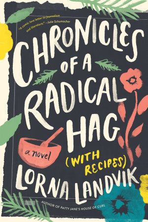 Chronicles of a Radical Hag  with Recipes