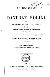 Contrat social ou principes du droit politique: précédé de Discours, lettre à d'Alembert sur les spectacles et suivi de considérations sur le gouvernement de Pologne et la réforme projetée en avril 1772. Lettre à M. de Beaunont