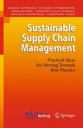 Sustainable Supply Chain Management: Practical Ideas for Moving Towards Best Practice