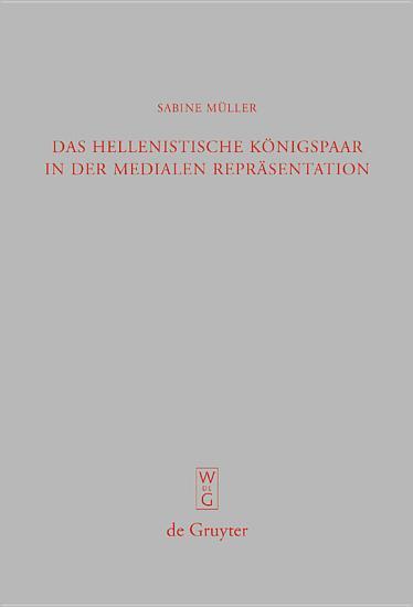 Das hellenistische K  nigspaar in der medialen Repr  sentation PDF