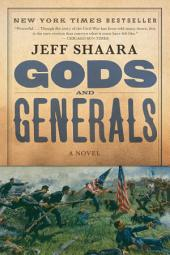 Gods and Generals: A Novel of the Civil War