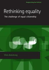 Rethinking equality: The challenge of equal citizenship
