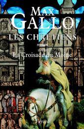 Les Chrétiens, tome 3: La Croisade du Moine