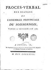 Procès-verbal de l'Assemblée provinciale du Soissonnais, tenue en 1787