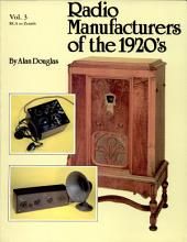Radio Manufacturers of the 1920s, Volume 3