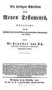 Die heiligen Schriften des Neuen Testaments: Übers. u. ... neu rev . v. Leander v. Eß