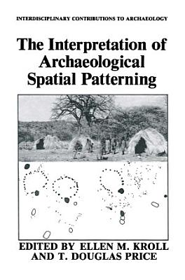 The Interpretation of Archaeological Spatial Patterning PDF