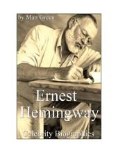 Celebrity Biographies - The Incredible Life Of Ernest Hemingway - Famous Writers