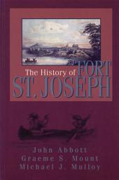The History of Fort St. Joseph