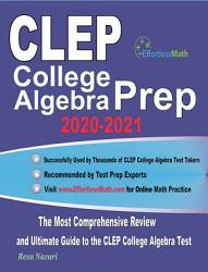 CLEP College Algebra Prep 2020-2021