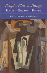 People, Places, Things - Essays by Elizabeth Bowen