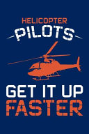 Helicopter Pilots Get It Up Faster