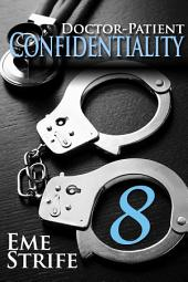 Doctor-Patient Confidentiality: Volume Eight (New Adult Contemporary and Erotic Romance, BDSM): The Confidential Series #1