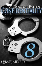 Doctor-Patient Confidentiality: Volume Eight (New Adult Contemporary and Erotic Romance): The Confidential Series #1
