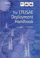 The LTE / SAE Deployment Handbook