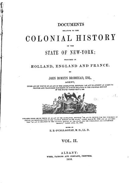 Documents Relative to the Colonial History of the State of New-York: Holland documents. 1856-58. v. 3-8, London documents. 1853-57. v. 9-10, Paris documents. 1855-58