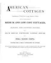 American Cottages: Consisting of Forty-four Large Quarto Plates ...