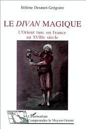 Le divan magique: L'Orient turc en France au VIIIè siècle