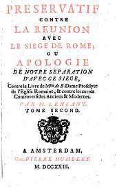 Préservatif contre la réunion avec le siège de Rome; ou apologie de notre séparation d'avec ce siège, ...