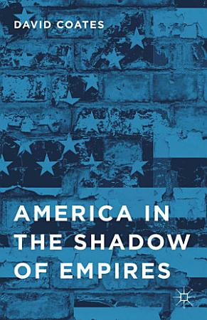 America in the Shadow of Empires PDF