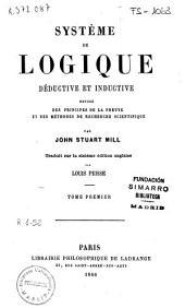 Système de logique déductive et inductive: exposé des principes de la preuve et des méthodes de recherche scientifique, Volume1