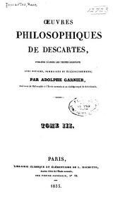 Œuvres philosophiques de Descartes, pub. d'après les textes originaux avee notices, sommaires et éclaircissemens: Volume3