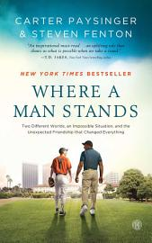 Where A Man Stands