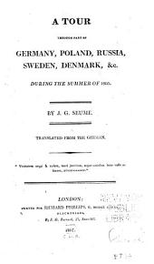 A tour through part of Germany, Poland, Russia, Sweden, Denmark, &c: during the summer of 1805