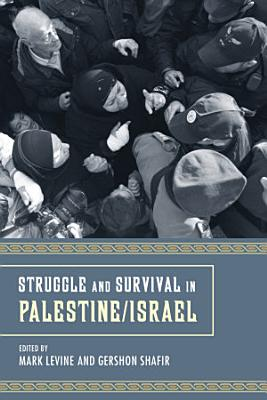 Struggle and Survival in Palestine Israel