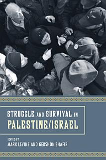Struggle and Survival in Palestine Israel Book
