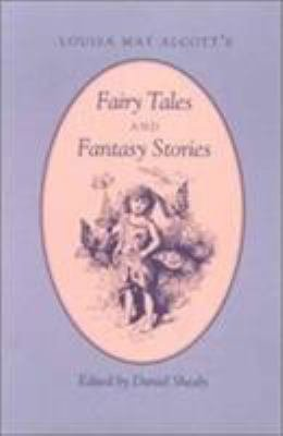 Louisa May Alcott s Fairy Tales and Fantasy Stories