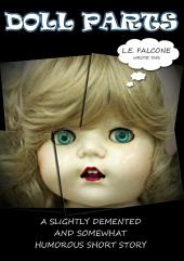 Doll Parts: A Slightly Demented and Somewhat Humorous Short Story