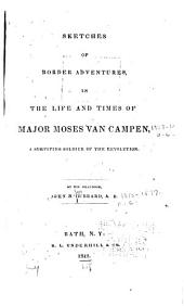 Sketches of Border Adventures: In the Life and Times of Major Moses Van Campen, a Surviving Soldier of the Revolution