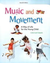 Music and Movement: A Way of Life for the Young Child, Edition 7