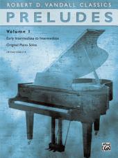 Preludes, Volume 1: Early Intermediate to Intermediate Original Piano Solos
