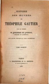 Histoire des oeuvres de Théophile Gautier: Volume1