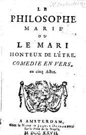 Le philosophe marié ov Le mari honteux de l'être: comédie en vers, Volume1