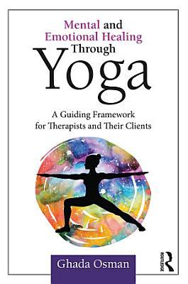 Mental and Emotional Healing Through Yoga