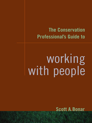 The Conservation Professional s Guide to Working with People