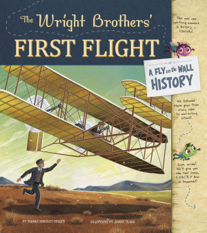 The Wright Brothers  First Flight  A Fly on the Wall History