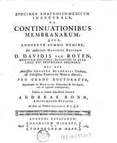 Specimen anatomico-medicum inaugurale, de continuationibus membranarum