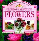 A Practical Step-by-step Guide to Growing & Arranging Flowers