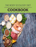 The Body Ecology Diet Cookbook PDF