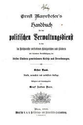 Ernst Mayrhofer's Handbuch für den politischen verwaltungsdienst in den im Reichsrathe vertretenen Königreichen und ländern: mit besonderer berücksichtigugn der diesen ländern gemeinsamen gesetze und verordnungen ...