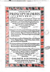 Theatrum principum orbis vniuersi. In quo omnes, quotquot sunt in orbe terrarum principes, opibus & viribus conspicui representantur .../[Iohannis Boteri]