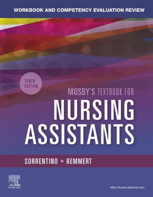 Workbook and Competency Evaluation Review for Mosby s Textbook for Nursing Assistants   E Book PDF