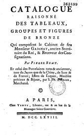 Catalogue raisonné des tableaux, groupes et figures de bronze Qui composent le Cabinet de feu Monsieur Gaignat... Par Pierre Remy. Et celui des Porcelaines rares & anciennes... par S. Ph. Poirier...