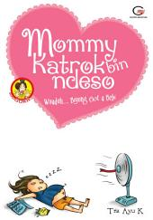 Mommy Katrok bin Ndeso: Wuaduh... Biyung Got a Bebi