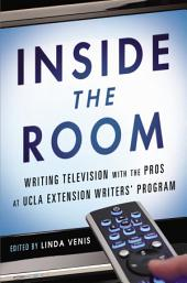 Inside the Room: Writing Television with the Pros at UCLA Extension Writers' Program