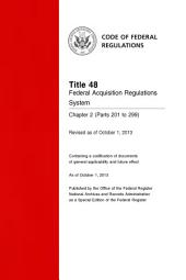 Title 48 Federal Acquisition Regulations System Chapter 2 (Parts 201 to 299) (Revised as of October 1, 2013): 48-CFR-Vol-3